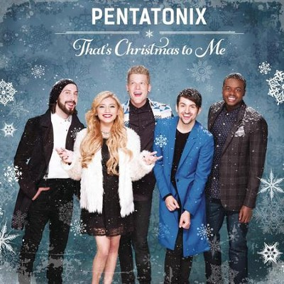 That's Christmas to Me   -     By: Pentatonix