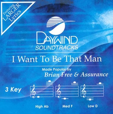 I Want to be That Man Accompaniment, CD  -     By: Brian Free & Assurance