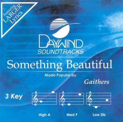 Something Beautiful, Accompaniment CD   -     By: Bill Gaither, Gloria Gaither, Homecoming Friends
