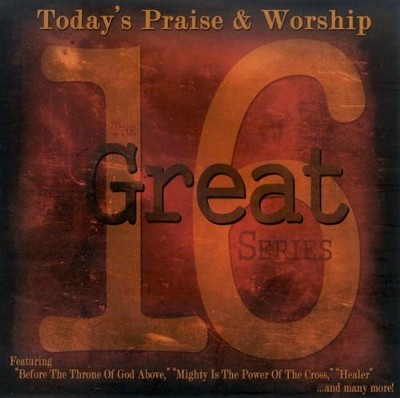 16 Great Today's Praise & Worship CD   -