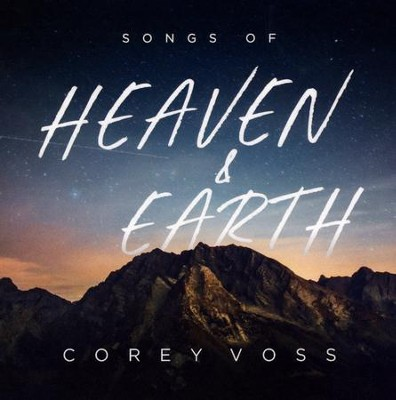 Songs of Heaven & Earth   -     By: Corey Voss
