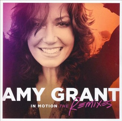 In Motion: The Remixes, CD   -     By: Amy Grant