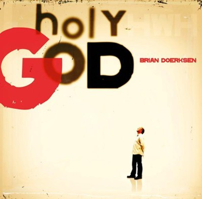 Holy God CD  -     By: Brian Doerksen