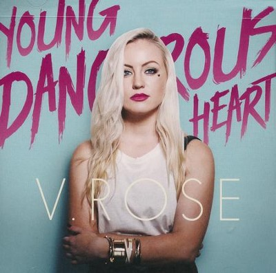 Young Dangerous Heart   -     By: V. Rose