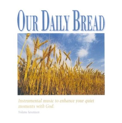 Our Daily Bread, Volume 17: Hymns of Gratitude CD   -