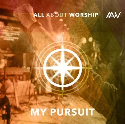 My Pursuit (Live)   -     By: All About Worship