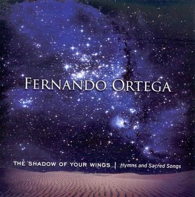 The Shadow of Your Wings: Hymns and Sacred Songs CD      -     By: Fernando Ortega
