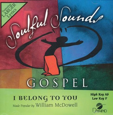 I Belong To You Accompaniment, CD  -     By: William McDowell