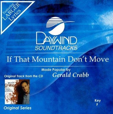 If That Mountain Don't Move, Accompaniment CD   -     By: Gerald Crabb