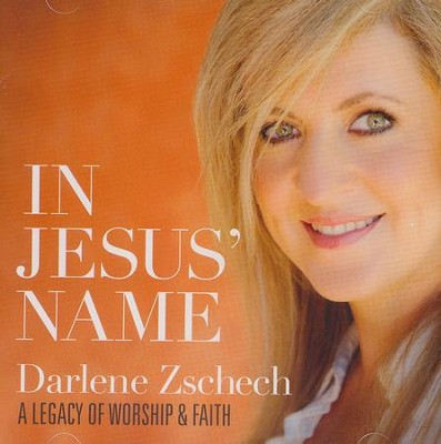 In Jesus Name: A Legacy Of Worship & Faith   -     By: Darlene Zschech