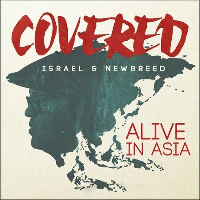 Covered: Alive in Asia CD   -     By: Israel & New Breed
