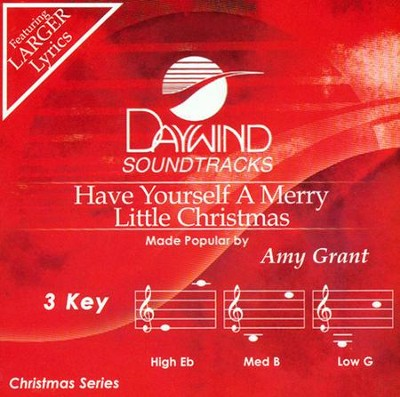 Have Yourself A Merry Little Christmas   -     By: Amy Grant