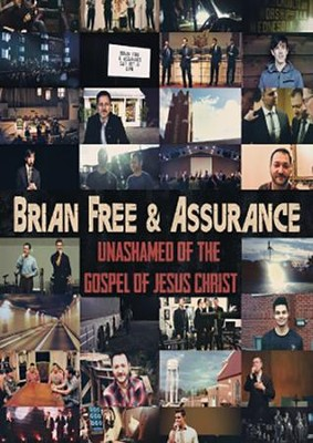 Unashamed of the Gospel of Jesus Christ DVD  -     By: Brian Free & Assurance