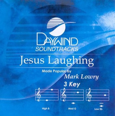 Jesus Laughing, Accompaniment CD   -     By: Mark Lowry
