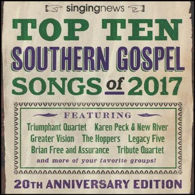 Singing News: Top 10 Southern Gospel Songs of 2017   -     By: Various Artists