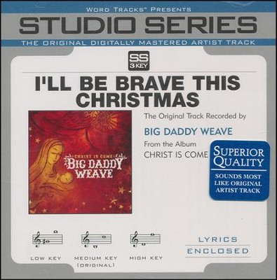 I'll Be Brave This Christmas Accompaniment CD  -     By: Big Daddy Weave