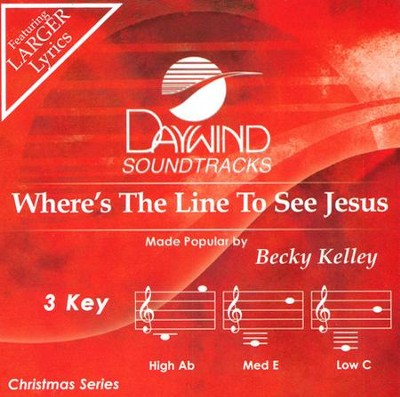 Where's the Line to See Jesus Accompaniment, CD  -     By: Becky Kelley