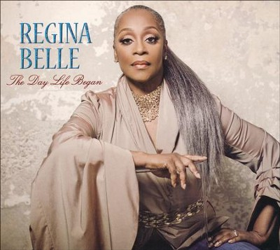 The Day Life Began   -     By: Regina Belle