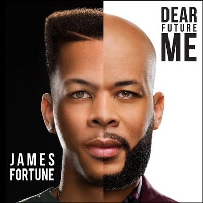 Dear Future Me   -     By: James Fortune