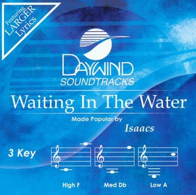 Waiting In The Water Accompaniment, CD  -     By: The Isaacs