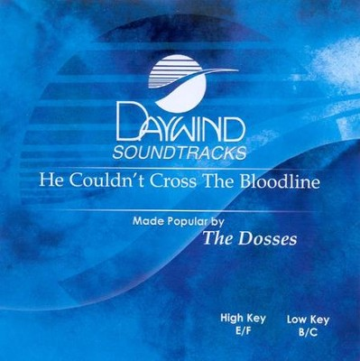 He Couldn't Cross The Bloodline, Accompaniment CD   -     By: Dosses