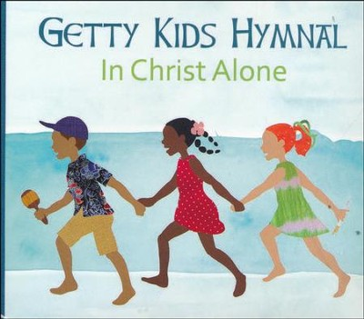 Getty Kids Hymnal - In Christ Alone   -     By: Keith Getty, Kristyn Getty