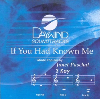 If You Had Known Me, Accompaniment CD   -     By: Janet Paschal