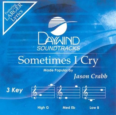 Sometimes I Cry, Accompaniment CD   -     By: Jason Crabb
