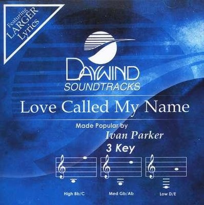 Love Called My Name, Accompaniment CD   -     By: Ivan Parker