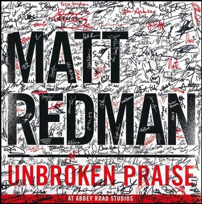 Unbroken Praise, CD   -     By: Matt Redman