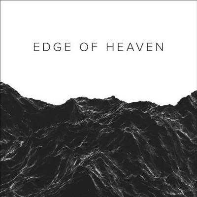 Edge of Heaven   -     By: River Valley Church