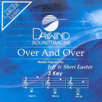 Over and Over, Accompaniment CD   -     By: Jeff Easter, Sheri Easter