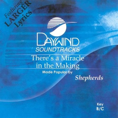 Theres A Miracle In The Making Accompaniment CD The Shepherds