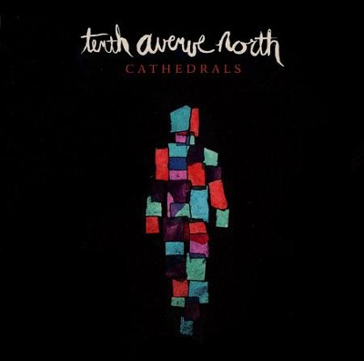 Cathedrals CD   -     By: Tenth Avenue North