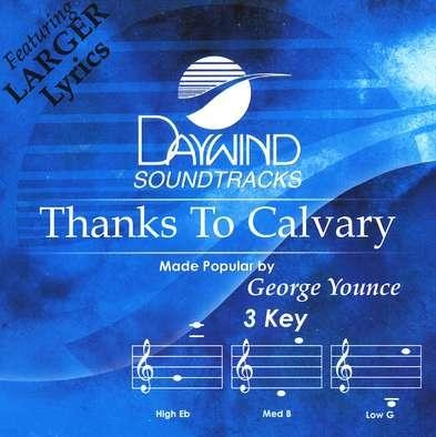 Thanks To Calvary, Accompaniment CD   -     By: George Younce
