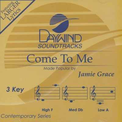 Come to Me Accompaniment, CD  -     By: Jamie Grace