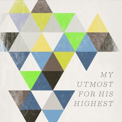 My Utmost for His Highest   -