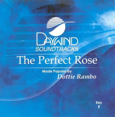 The Perfect Rose, Accompaniment CD   -     By: Dottie Rambo