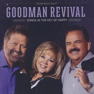 Songs in the Key of Happy   -     By: Goodman Revival