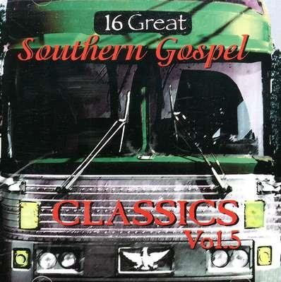 16 Great Southern Gospel Classics, Volume 5 CD   -