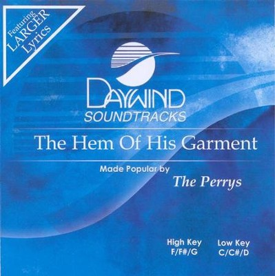 The Hem Of His Garment, Accompaniment CD   -     By: The Perrys