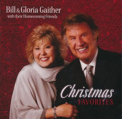 Christmas Favorites   -     By: Bill Gaither, Gloria Gaither, Homecoming Friends