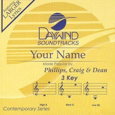 Your Name, Accompaniment CD   -     By: Phillips Craig & Dean