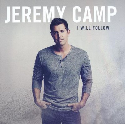 I Will Follow, CD   -     By: Jeremy Camp