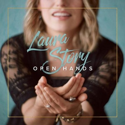 Open Hands, CD   -     By: Laura Story
