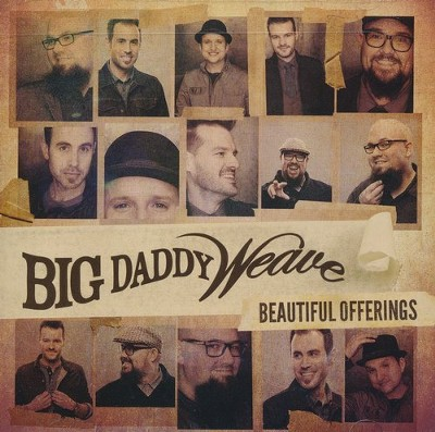 Beautiful Offerings   -     By: Big Daddy Weave
