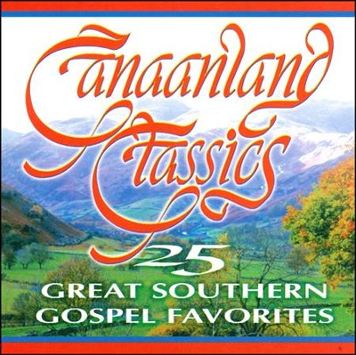 Canaanland Classics, Stereo CD  -     By: Mosie Lister