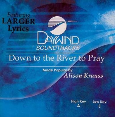 Down To The River To Pray, Accompaniment CD   -     By: Alison Krauss