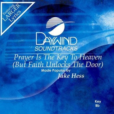 Prayer Is The Key To Heaven, Accompaniment CD   -     By: Jake Hess