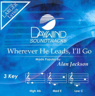Wherever He Leads, I'll Go, Accompaniment CD   -     By: Alan Jackson